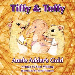 Tiffy and Toffy Annie Adder's Gold.jpg