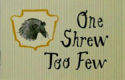 One Shrew Too Few.png
